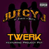 Twerk (feat. Project Pat) von Juicy J