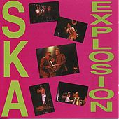 Ska Explosion by Various Artists
