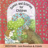 Questions - Songs and Stories For Children by Leon Rosselson