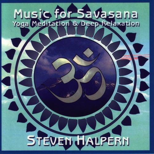Music for Savasana by Steven Halpern