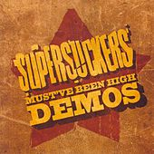 Must've Been High Demos by Supersuckers