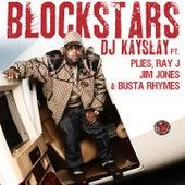Blockstars Feat. Plies, Ray J, Jim Jones, Busta Rhymes de DJ Kayslay