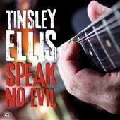Speak No Evil by Tinsley Ellis