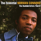 The Essential Norman Connors - The Buddah/Arista Years di Norman Connors