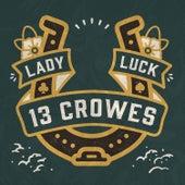 Lady Luck von 13 Crowes