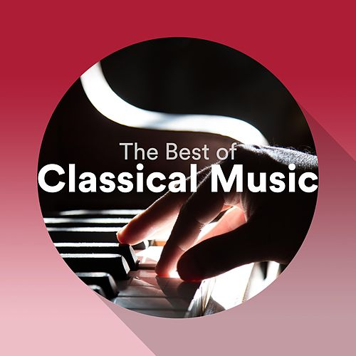 The Best of Classical Music - Relaxing Piano Music Playlist Mix (Mozart, Beethoven, Bach, Chopin...) de Relaxing Piano Music Consort