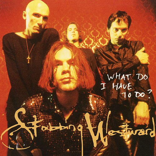 What Do I Have To Do? by Stabbing Westward