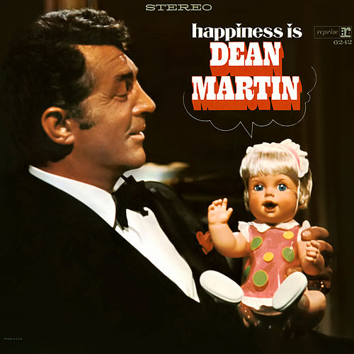 Happiness Is Dean Martin by Dean Martin