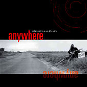 Anywhere (Original Soundtrack) by Various Artists