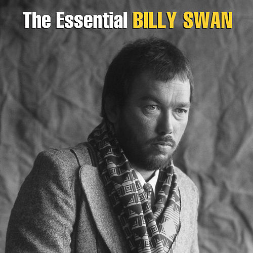 The Essential Billy Swan - The Monument & Epic Years de Billy Swan