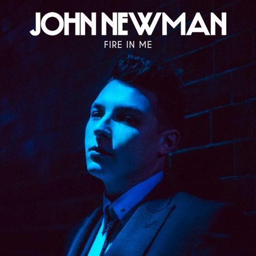 Fire In Me by John Newman