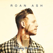 Whiskey To My Soul de Roan Ash