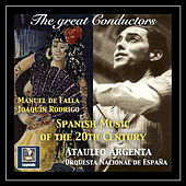The Great Conductors: Ataúlfo Argenta – Spanish Music of the 20th Century (Remastered 2018) by Various Artists