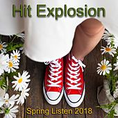 Hit Explosion: Spring Listen 2018 de Various Artists