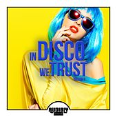 In Disco We Trust, Vol. 3 by Various Artists