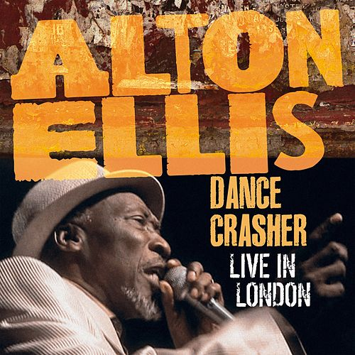 Dance Crasher Live in London by Alton Ellis