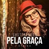 Sustentados pela Graça (Playback) de Dérika Gomes