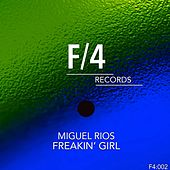 Freakin' Girl by Miguel Rios