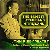 The Biggest Little Band in the Land by John Kirby Sextet