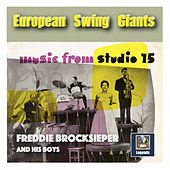 European Swing Giants: Freddie Brocksieper – Music from Studio 15 by Various Artists