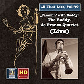 All That Jazz, Vol. 99: Jammin' with Buddy – The Buddy DeFranco Quartet (Live) by Buddy DeFranco