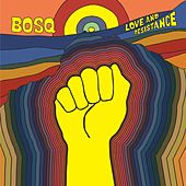 Love and Resistance by Bosq