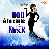 Pop à la carte de luxe by Mrs X