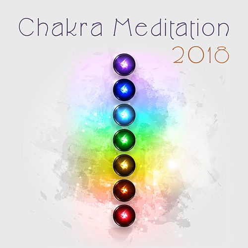 Chakra Meditation 2018 by Relax - Meditate - Sleep