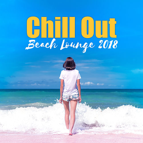 Chill Out Beach Lounge 2018 by Top 40