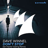 Don't Stop - Ian Hacker Gatling Remix by Dave Winnel