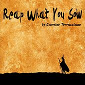 Reap What You Sow de Carmine Terracciano