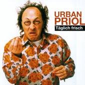 Täglich frisch von Urban Priol