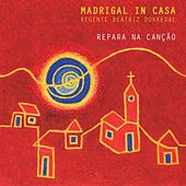 Repara Na Canção by Madrigal in Casa