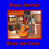 Blues Jam Camp by Blues Jammer
