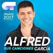 Sus Canciones (Operación Triunfo 2017) de Alfred García