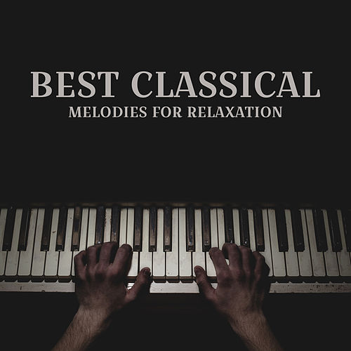 Best Classical Melodies for Relaxation by Relaxing Piano Music Guys