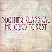 Soothing Classical Melodies to Rest by Deep Relax Music World