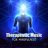 Therapeutic Music for Mindfulness by Echoes of Nature