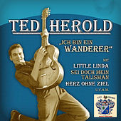 Ich Bin Ein Wanderer de Ted Herold