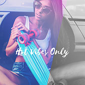Hot Vibes Only von Ibiza Chill Out