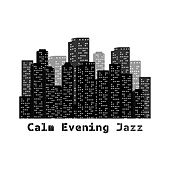 Calm Evening Jazz de Relaxing Instrumental Music