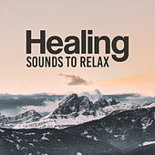 Healing Sounds to Relax by Calming Sounds