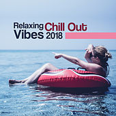 Relaxing Chill Out Vibes 2018 by Top 40