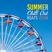 Summer Chill Out Beats 2018 von Ibiza Chill Out