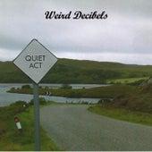 Quiet Act von Weird Decibels