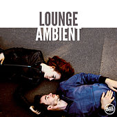 Lounge Ambient by Various Artists