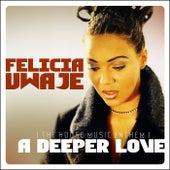 A Deeper Love by Felicia Uwaje