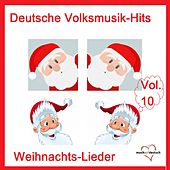 Deutsche Volksmusik-Hits: Weihnachts-Lieder, Vol. 10 van Various Artists