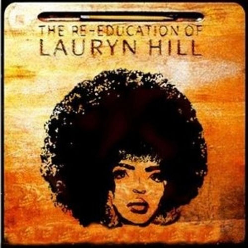 The Re-Education of Lauryn Hill by Lauryn Hill