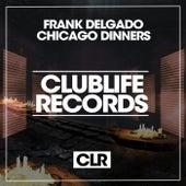 Chicago Dinners de Frank Delgado